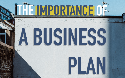 The Importance Of A Business Plan: Part One